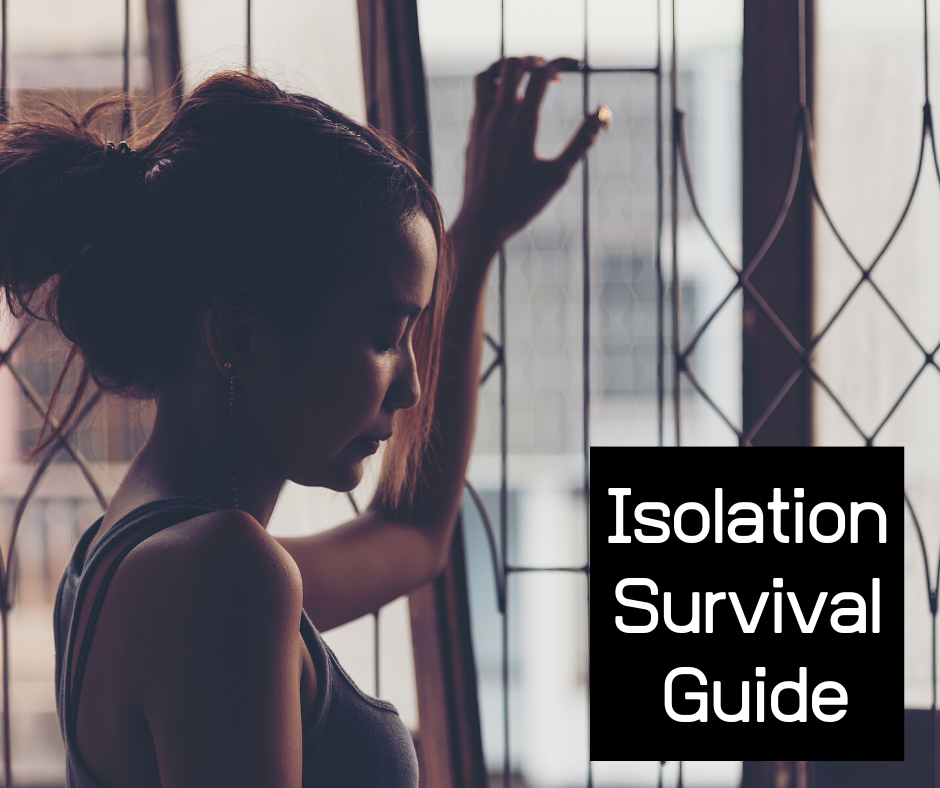 Isolation survival guide